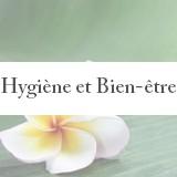 HYGIENE / BIEN ETRE